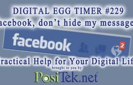 Digital Egg Timer #229: Facebook, don't hide my messages!