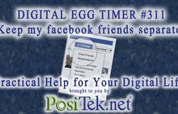 Digital Egg Timer #311: Keep my facebook friends separate!